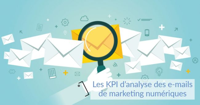 Les KPI d'analyse des e-mails de marketing numériques